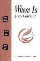 WHERE IS JOEY GARCIA?—THE GRIGGS ANTHOLOGY SERIES